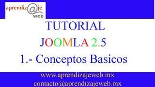 TUTORIAL JOOMLA 2.5 EN ESPAÑOL: CAPITULO 1 Conceptos Basicos