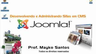 Criar Sites - Curso De Joomla | Aula 01 Introdução - Mayko Santos