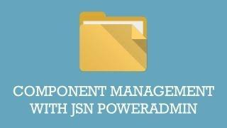 Component Management with JSN PowerAdmin | Joomla Extension Video