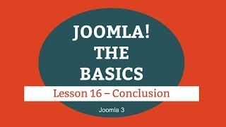 Joomla 3 Tutorial - Lesson 16 - Conclusion