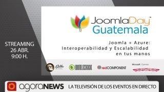 'Joomla + Azure: Interoperabilidad Y Escalabilidad En Tus Manos' - Joomla Day Guatemala