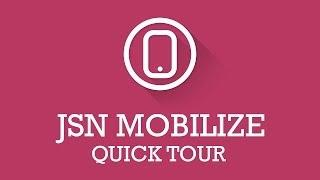 JSN Mobilize Quick tour | Joomla Extension Video