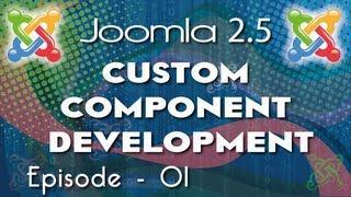 Joomla 2.5 Custom  Component Development - Ep 1 - Create A Bassic Joomla Component
