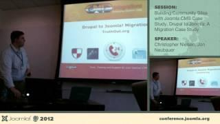 Building Community Sites - Christopher Nielsen, Drupal to Joomla - Jon Neubauer