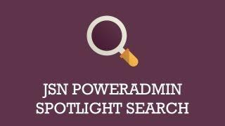 JSN PowerAdmin Spotlight search  | Joomla extension video